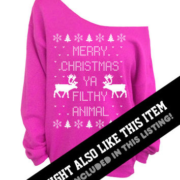 Merry Christmas Ya Filthy Animal - Ugly Christmas Sweater - Black Slouchy Oversized Sweater