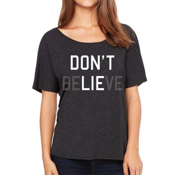 Ames Bros Women's Don't Believe Flowy Simple Tee