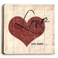 "Love You More by Artist Misty Diller 30""x30"" Planked Wood Sign Wall Decor Art"