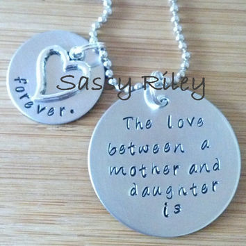 The love between a mother and daughter is forever - pendant necklace - hand stamped     #motherdaughter #lover #mothersday #family