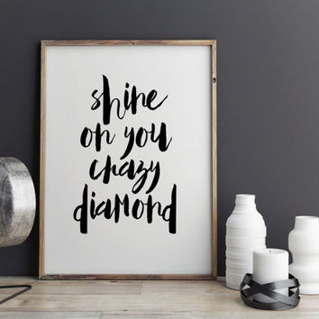"Pink Floyd Quote ""Shine On you Crazy Diamond"" Typography art Room Poster Home Decor Song quote Pink Floyd song Quote Poster Gift idea"