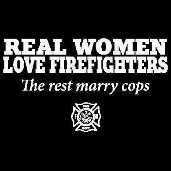 Real Women Love Firefighters Tshirt. Great Printed Tshirt For Ladies Mens Style All Sizes And Colors Great Ideas For Xmas Gifts.