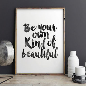 PRINTABLE Art,Be Your Own Kind Of Beautiful,Makeup Print,Bathroom Decor,Girls Room Decor,Wall Art,Quote Print,Inspirational Quote,Makeup Art
