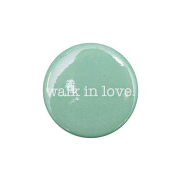 walk in love. Mint Button