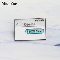 Obama text message enamel pin I MISS YOU. Brooches Gift for friends Funny icon Pin Badge Button Lapel pin for Clothes cap bag