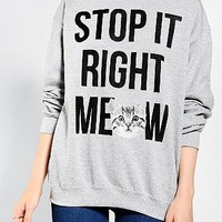 Stop It Meow Pullover Sweatshirt