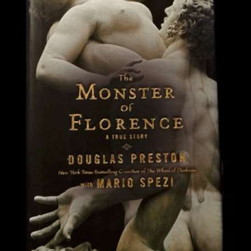 The Monster of Florence by Douglas Preston - A True Story - with Mario Spezi (2008 HC, 1st)