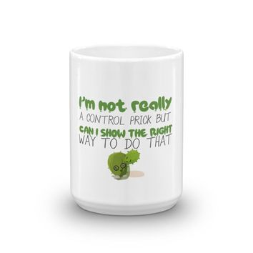 I'm Not Really A Control Freak, But Can U Show You The Right Way To Do That? Mug, Funny Mug, Funny Coffee Mug, Funny Quote Gift
