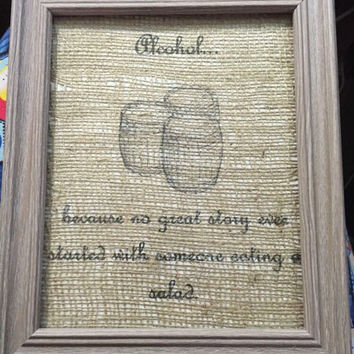 Alcohol, no good story ever started with a salad, burlap print, bar theme, beer time, whiskey, canvas print, ink jet print, white burlap