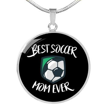 Best Soccer Mom Ever Circle Pendant Necklace Soccer Jewelry