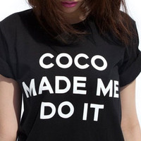 coco made me do it t shirt tee celine paris rihanna tour comme hype geek tee top