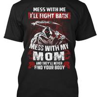 Mess With My Mom Funny T-Shirt