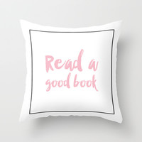 Read a good book typography Throw Pillow by Allyson Johnson