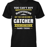 Happiness Is Being A Catcher. Cool Gift - Unisex Tshirt