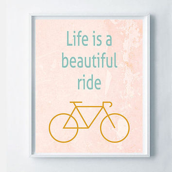 Life is a beautiful Ride Printable, Retro Quote Art, Pastel Color Print, Retro Color Pink Art, Life Quote Home Decor, Shabby Chic Gift Art