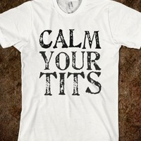 Calm Your Tit-Unisex White T-Shirt