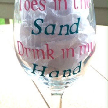 Personalized Win Glass, Toes in the Sand Drink in my Hand, Beach, Drinkware, Summer time