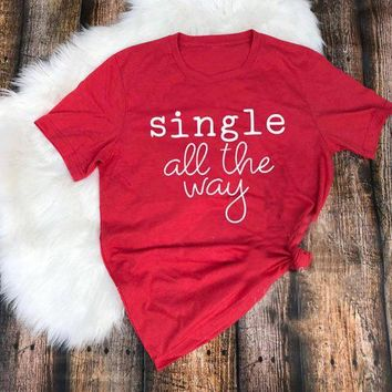 Single All The Way Tee Merry Christmas Shirt fashion slogan cotton casual grunge tumblr bachelorette party aesthetic t-shirt top