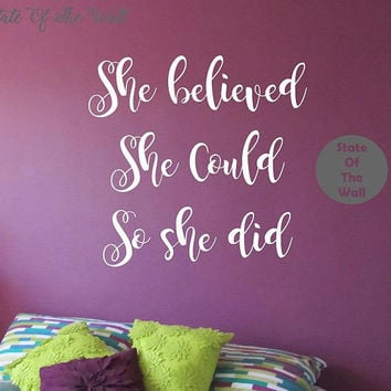 She believed she could so she did wall decal Decal  Vinyl Sticker Art Decor Bedroom Design Mural home decor