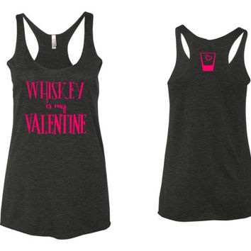 Whiskey is my Valentine Tanktop