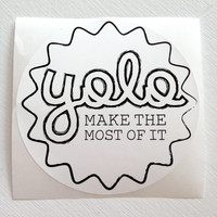 YOLO --- vinyl, high quality Black and White sticker decal --- 4 inch circle