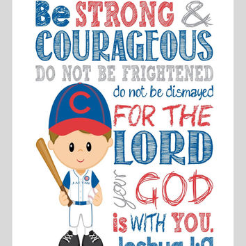 Chicago Cubs Customized Christian Sports Nursery Decor Art Print - Be Strong & Courageous Joshua 1:9 Bible Verse - Playroom or Kid's Room