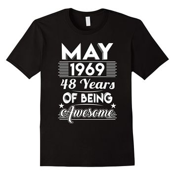 May 1969 48 Years Of Being Awesome Shirt