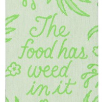 The Food Has Weed in It Woven Dish Towel