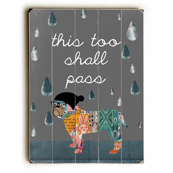 This Too Shall Pass by Artist Claudia Schoen Wood Sign