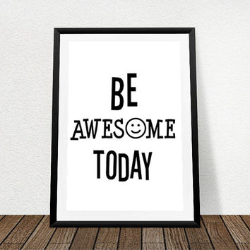 "Inspirational Quote Wall Decor,Printable Wall art Poster, ""Be Awesome Today"" Typography Printable Inspirational Poster"