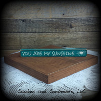 Shelf Sitter/Wooden Sign/You are my sunshine/Handmade/Hand Painted/Distressed/Home Decor