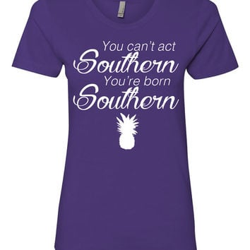 Southern Girl Shirt. You Cant Act Southern You're Born Southern. bless your heart shirt