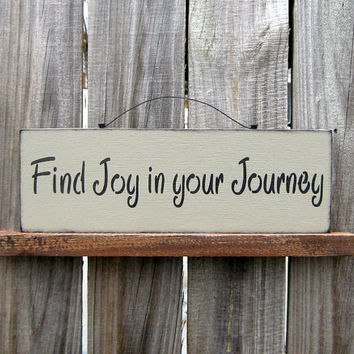 Find Joy in Your Journey Sign Dark Tan with by SuzsCountryPrims