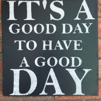 It's A Good Day To Have A Good Day Sign, Motivational Sign, Office Sign