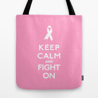 Keep Calm and Fight On Breast Cancer ribbon pink Tote Bag by RexLambo