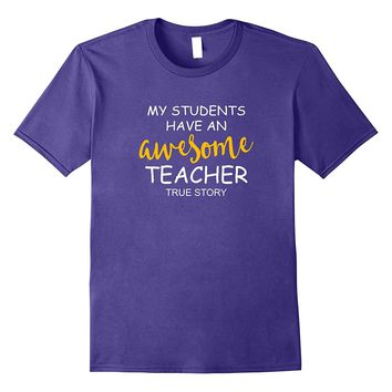 My Students Have An Awesome Teacher Shirt Funny School Gift
