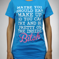 ''You Should Eat Makeup...' Junior Fitted Tee