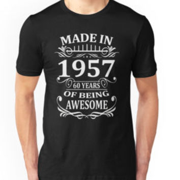 'Made In 1957 60 Years Of Being Awesome' T-Shirt by artdesigner121