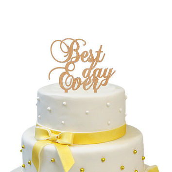 Best Day Ever Cake Topper Wedding Cake Wooden Rustic Wedding Topper Wood Wedding Cake Topper