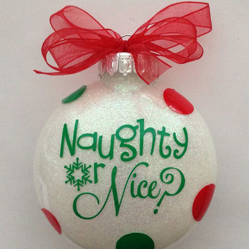 CHRISTMAS ORNAMENT, Santas ornament, naughty or nice,polka dot ornament,monogram ornament,personalized ornament,Christmas favor,