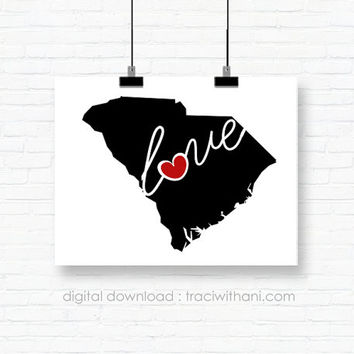 Instant Download  - South Carolina, SC Wall Art Printable: Silhouette, Print, Digital, Heart, Home, State, US, Typography, Artwork