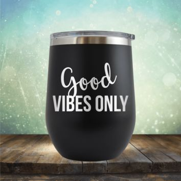 Good Vibes Only - Wine Tumbler