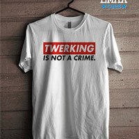 Twerking is Not a Crime T-shirt, Cara Delevingne Shirt, Fashion Sexy Tshirt, Unisex Style, Cotton Tumblr Outfit