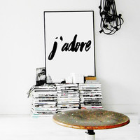 J'Adore Print, French Quote Wall Art, Fashion Poster, French Print, Fashion Wall Art, Fashion Print, Printable Wall Art,Instant Download Art