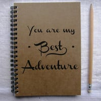 You are my Best Adventure -  5 x 7 journal
