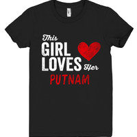 This Girl Loves her PUTNAM Personalized T-Shirt