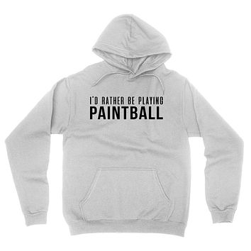 I'd rather be playing paintball hoodie