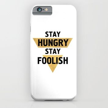 STAY HUNGRY STAY FOOLISH wisdom quote iPhone & iPod Case by deificus Art