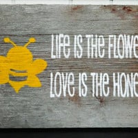 "Rustic Barnwood Wall Art Hand-Painted Wood Sign - ""Love is the Honey"""