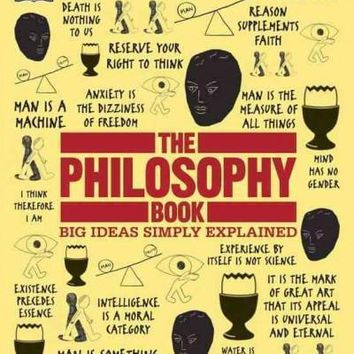 The Philosophy Book (Big Ideas Simply Explained): The Philosophy Book